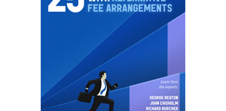 25 Secrets to Success with Alternative Fee Arrangements